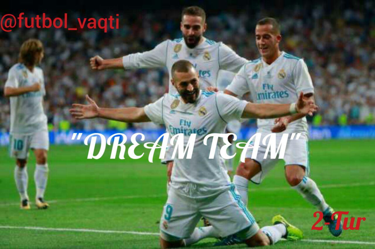"""""""DREAM TEAM"""": 2-Tur, A, B, C va D-Guruhlari!"""